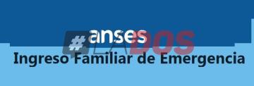 Requisitos y Trámite: Cómo cobrar elIngreso Familiar de Emergencia de Anses