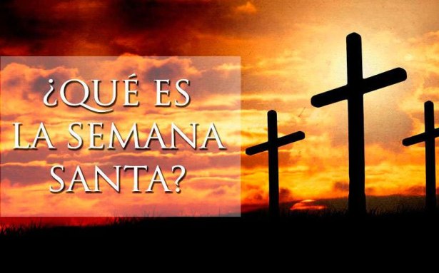 ¿Qué es la Semana Santa?